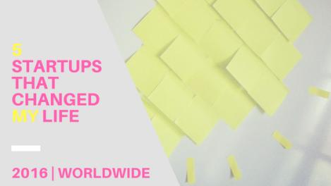 La 5 startup che mi hanno cambiato la vita